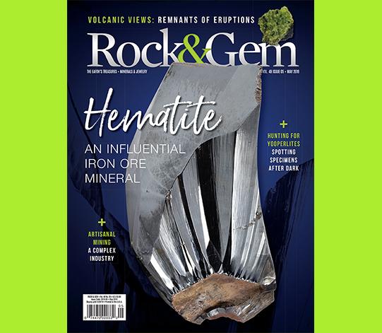 Issue Highlights: May 2019 | Rock & Gem Magazine